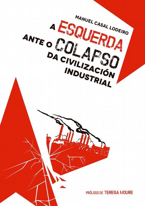 A esquerda ante o colapso da civilización industrial